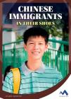 Chinese Immigrants: In Their Shoes (Immigrant Experiences) Cover Image