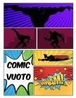 Comic vuoto: crea i tuoi fumetti, scrivi storie per bambini e adulti di tutte le età con una varietà di modelli Cover Image