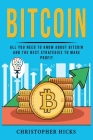 Bitcoin: All you need to know About Bitcoin and the best strategies to make profit from this crypto, including risk management Cover Image