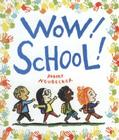 Wow! School! (Wow! Picture Book, A) Cover Image