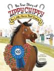 The True Story of Zippy Chippy: The Little Horse That Couldn't Cover Image