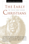 The Early Christians: In Their Own Words Cover Image