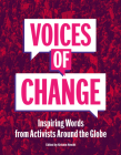 Voices of Change: Inspiring Words from Activists Around the Globe Cover Image