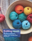 Knitting equals Relaxation: