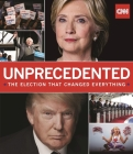 Unprecedented: The Election That Changed Everything Cover Image