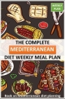 The Complete Mediterranean diet Weekly Meal Plan: books on Mediterranean diet planning for track weight chest hips arms and thighs (Volume 1) Cover Image