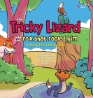 The Tricky Lizard and the Fox that Fooled Him Cover Image