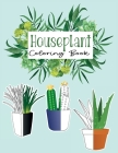 Houseplant Coloring Book: Cute Beautiful Houseplant Love and Care. Cover Image