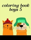 Coloring Book Boys 5: Funny Image for special occasion age 2-5, art design from Professsional Artist Cover Image