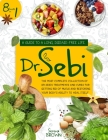 Dr. Sebi: 8 Books in 1: A Guide to a Long, Disease-Free Life. The Most Complete Collection of Dr Sebi's Treatments and Cures for Cover Image