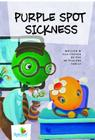 Purple Spot Sickness Cover Image