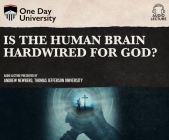 Is the Human Brain Hardwired for God? Cover Image