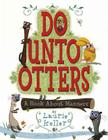 Do Unto Otters: A Book About Manners Cover Image
