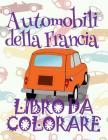 ✌ Automobili della Francia ✎ Auto Album da Colorare ✎ Libro da Colorare ✍ Libri da Colorare: ✎ Cars of France Coloring B Cover Image