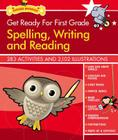 Get Ready for First Grade: Spelling, Writing and Reading (Get Ready for School) Cover Image
