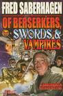 Of Berserkers, Swords & Vampires: A Saberhagen Retrospective Cover Image