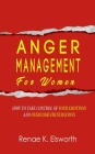 Anger Management For Women: How To Take Control Of Your Emotions And Overcome Frustrations Cover Image