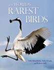 The World's Rarest Birds (Wildguides #103) Cover Image