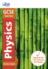 Letts GCSE Revision Success - New 2016 Curriculum – GCSE Physics: Revision Guide Cover Image