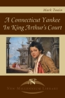 A Connecticut Yankee in King Arthur's Court (New Millennium Library) Cover Image