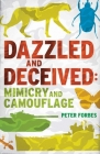 Dazzled and Deceived: Mimicry and Camouflage Cover Image