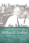 My Tour Through the Asylum: A Southern Integrationist's Memoir Cover Image