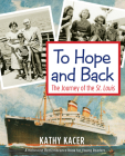 To Hope and Back: The Journey of the St. Louis (Holocaust Remembrance Series for Young Readers) Cover Image