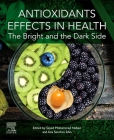 Antioxidants Effects in Health: The Bright and the Dark Side Cover Image