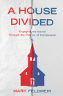 A House Divided: Engaging the Issues Through the Politics of Compassion Cover Image