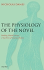 The Physiology of the Novel: Reading, Neural Science, and the Form of Victorian Fiction Cover Image
