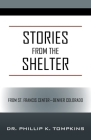 Stories from the Shelter: From St. Francis Center--Denver Colorado Cover Image