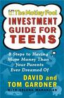 The Motley Fool Investment Guide for Teens: 8 Steps to Having More Money Than Your Parents Ever Dreamed Of Cover Image