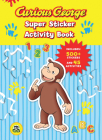 Curious George Super Sticker Activity Book (CGTV) Cover Image