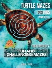 Mazes Book For Kids - Turtle MAZES - Challenging and Fun Maze Learning Activity Book for kids ages 8-12 year olds - Workbook with Puzzles for Children Cover Image