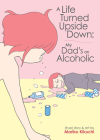 A Life Turned Upside Down: My Dad's an Alcoholic Cover Image