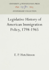 Legislative History of American Immigration Policy, 1798-1965 Cover Image