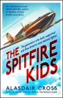 The Spitfire Kids: The generation who built, supported and flew Britain's most beloved fighter Cover Image