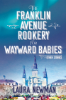 The Franklin Avenue Rookery for Wayward Babies Cover Image