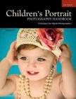 Children's Portrait Photography Handbook: Techniques for Digital Photographers Cover Image