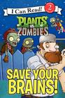 Plants vs. Zombies: Save Your Brains! (I Can Read Level 2) Cover Image