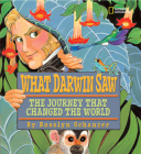 What Darwin Saw: The Journey That Changed the World Cover Image