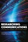Researching Communications: A Practical Guide to Methods in Media and Cultural Analysis Cover Image
