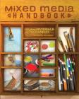 Mixed Media Handbook: Exploring Materials and Techniques Cover Image