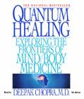 Quantum Healing: Exploring the Frontiers of Mind/Body Medicine Cover Image