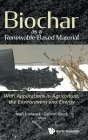 Biochar as a Renewable-Based Material: With Applications in Agriculture, the Environment and Energy Cover Image