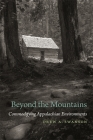 Beyond the Mountains: Commodifying Appalachian Environments (Environmental History and the American South) Cover Image