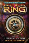 Infinity Ring Book 1: A Mutiny in Time Cover Image