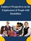 Employer Perspectives on the Employment of People with Disabilities Cover Image