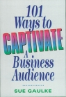 101 Ways to Captivate a Business Audience Cover Image