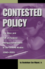 Contested Policy: The Rise and Fall of Federal Bilingual Education in the United States, 1960-2001 (Al Filo: Mexican American Studies Series #1) Cover Image